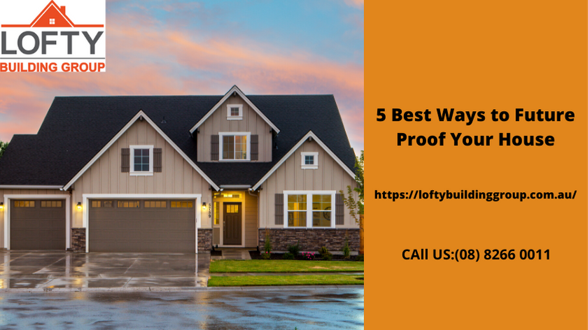 5 Best Ways to Future Proof Your House