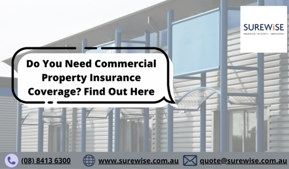 Do You Need Commercial Property Insurance Coverage? Find Out Here