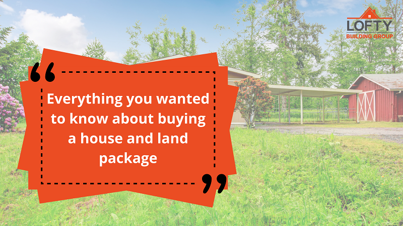 Everything you wanted to know about buying a house and land package