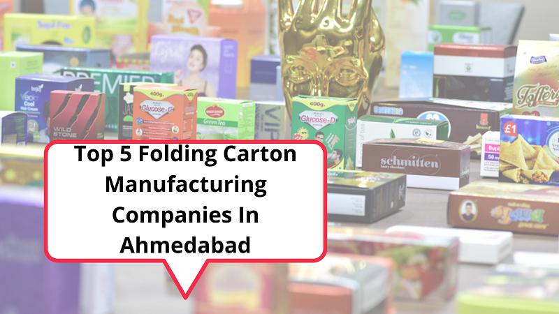 Top 5 Folding Carton Manufacturing Companies In Ahmedabad